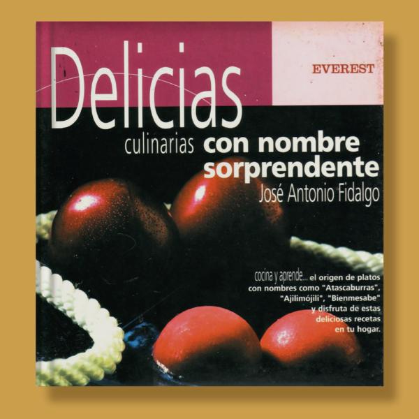 Delicias culinarias con nombre sorprendente - Jose Antonio Fidalgo - Everest