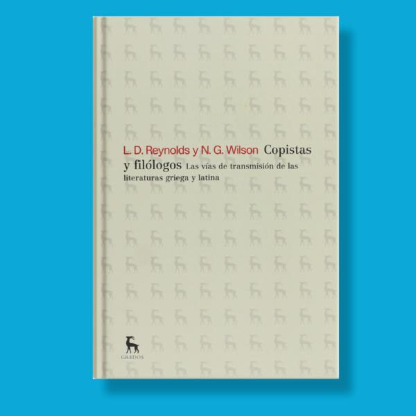 Copistas y filólogos - L.D.Reynolds - Gredos