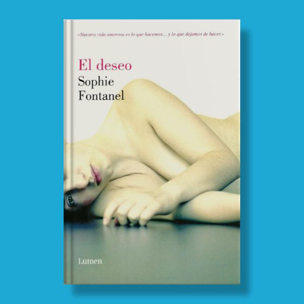 El deseo - Sophie Fontanel - Penguin Random House
