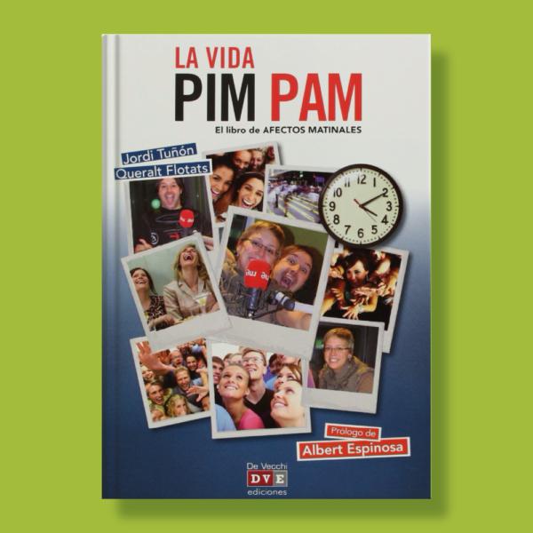 La vida pim pam - Jordi Tuñón & Queralt Flotats - De Vecchi