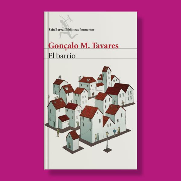 El barrio - Gonçalo M. Tavares - Seix Barral