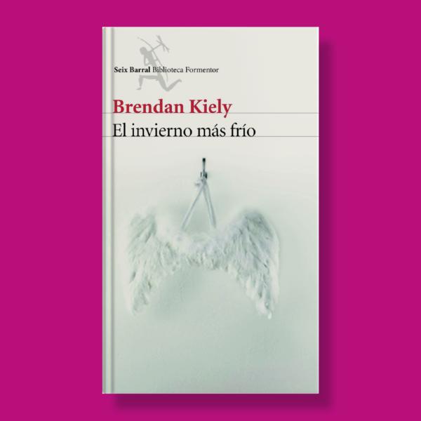 El invierno más frío - Brendan Kiely - Seix Barral