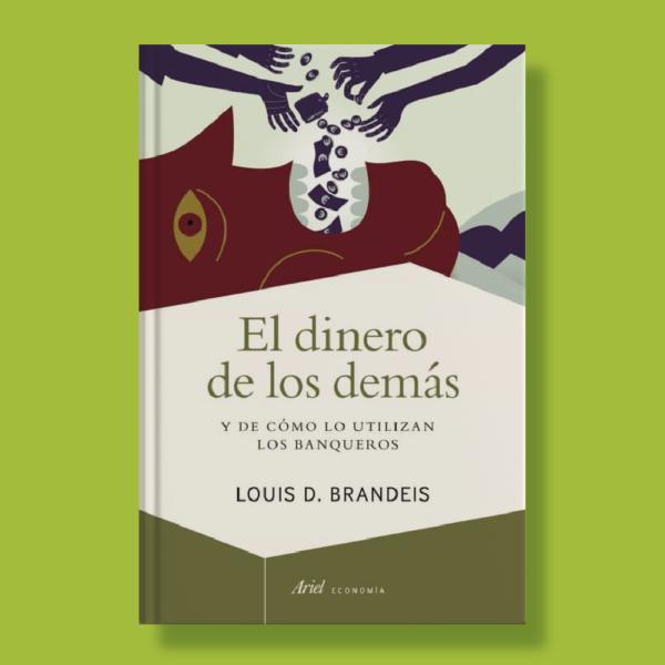 El dinero de los demás - Louis D. Brandeis - Ariel
