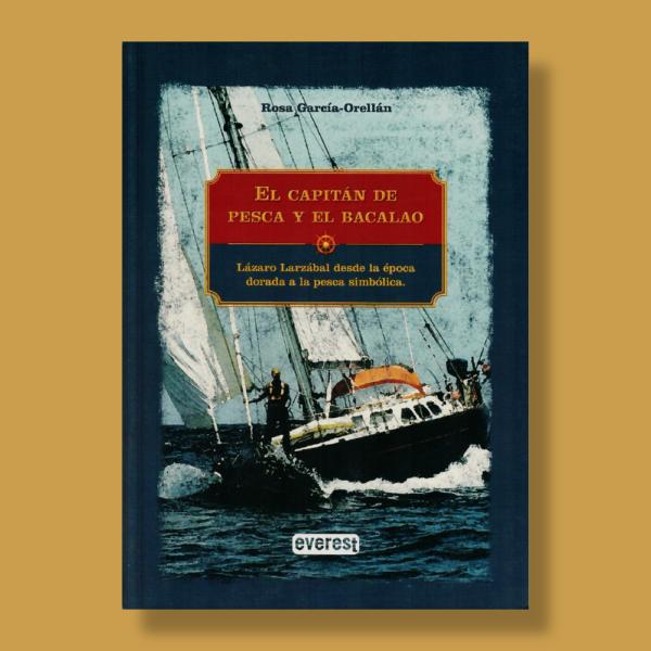 El capitán de pesca y bacalao - Rosa Garcia-Orellan - Everest