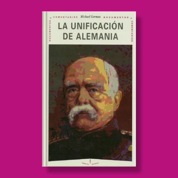 La unificación de Alemania - Michael Gorman - Akal