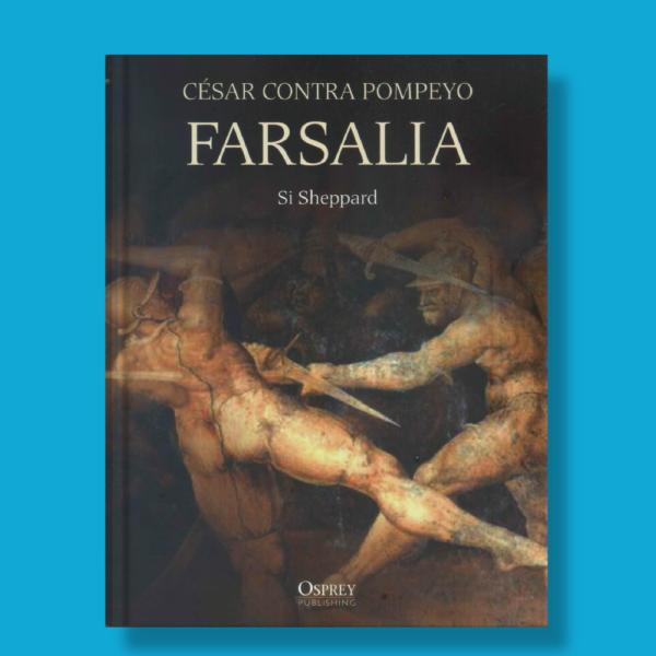 Cesar contra Pompeyo Farsalia - Si Sheppard - Osprey Publishing