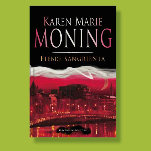 Fiebre sangrienta - Karen Marie Moning - RBA