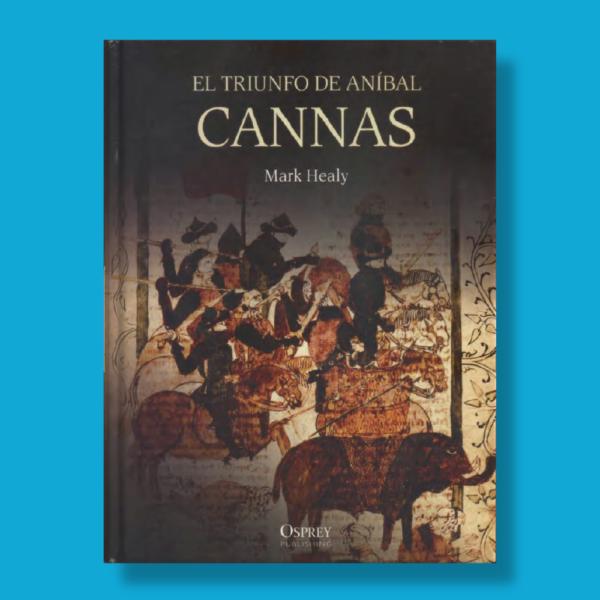 El triunfo de Aníbal Cannas - Mark Healy - Osprey Publishing