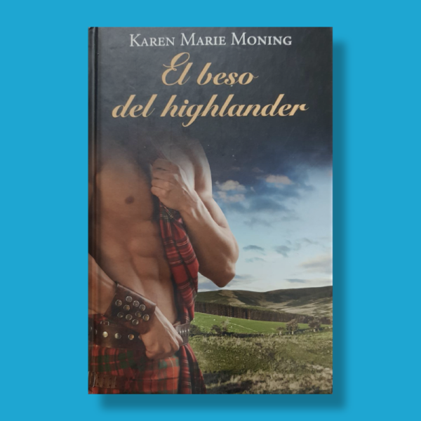 El beso del highlander - Karen Marie Moning - RBA