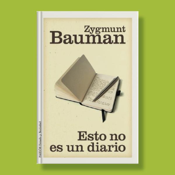 Esto no es un diario - Zygmunt Bauman - Paidós Contextos