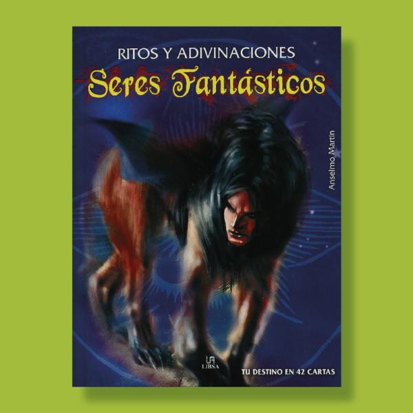 Ritos y adivinaciones seres fantásticos - Anselmo Martin - Libsa