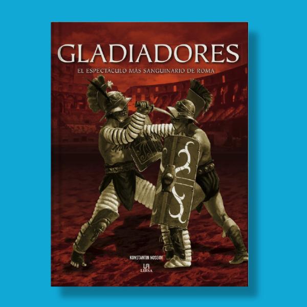 Gladiadores - Konstantin Nossov - Libsa