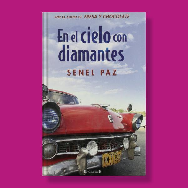 En el cielo con diamantes - Senel Paz - Ediciones B