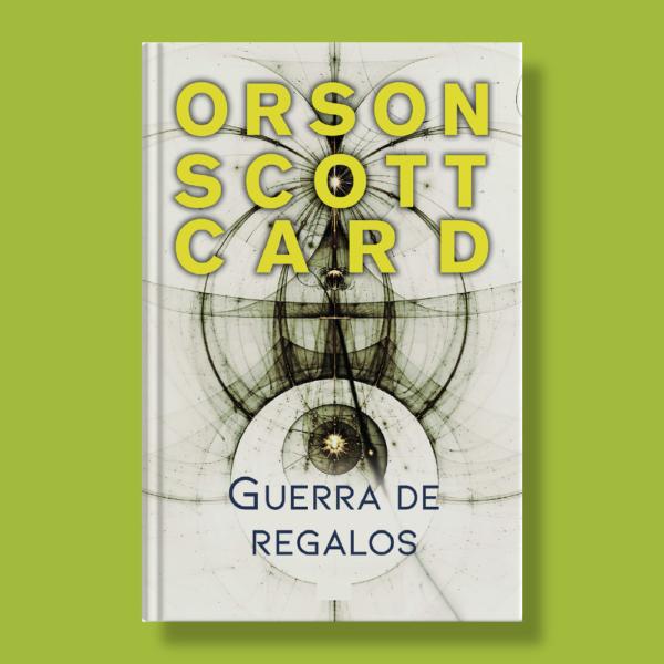 Guerra de regalos - Orson Scott Card - Ediciones B