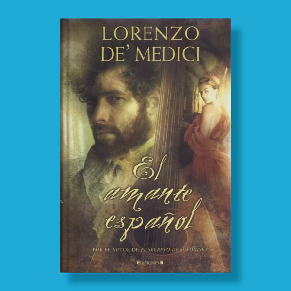 El amante español - Lorenzo de Medici - Ediciones B