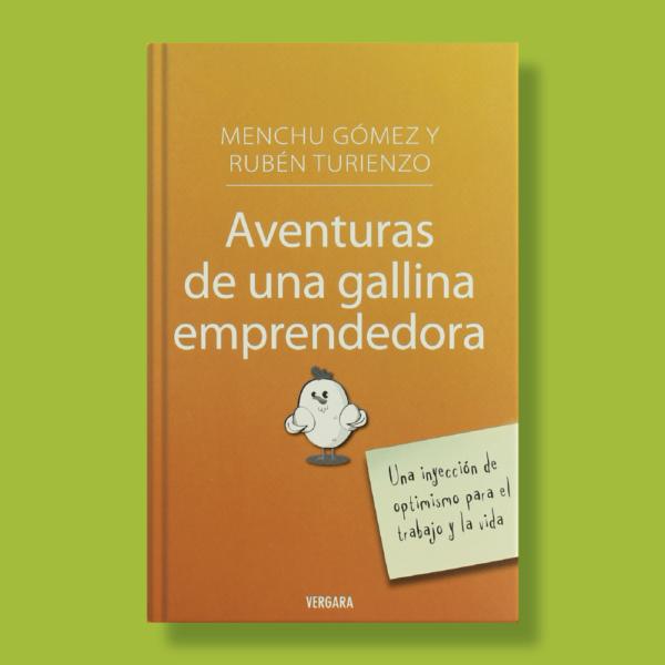 Aventuras de una gallina emprendedora - Menchu Gómez & Rubén Turienzo - Vergara