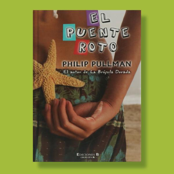 El puente roto - Philip Pullman - Ediciones B
