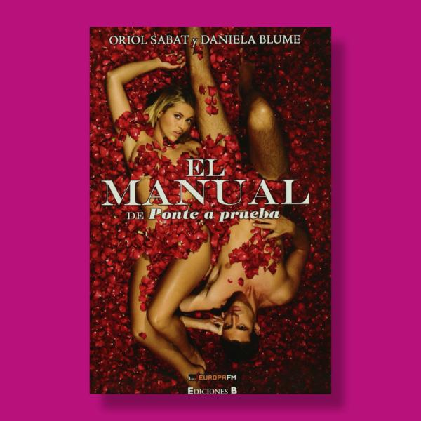 El manual de ponte a prueba - Oriaol Sabat & Daniela Blume - Ediciones B