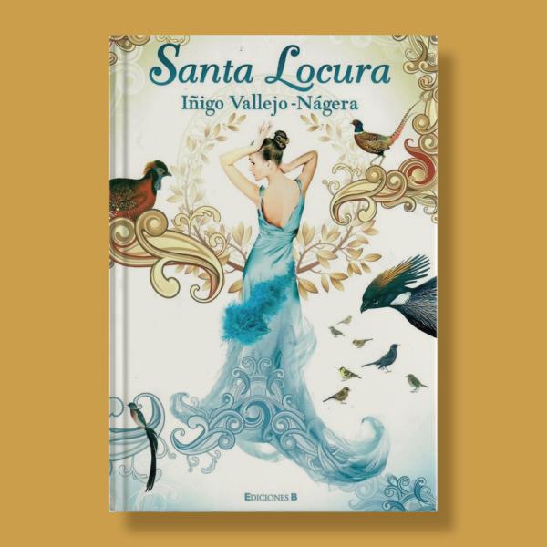 Santa locura - Iñigo Vallejo-Nágera - Ediciones B