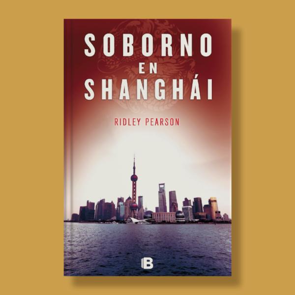 Soborno en Shanghái - Ridley Pearson - Ediciones B