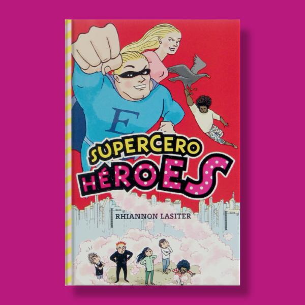 Supercero héroes - Rhiannon Lassiter - Ediciones SM