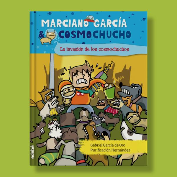 La invasión de los cosmochuchos - Gabriel Garcia, Purificación Hernandez - Edebé
