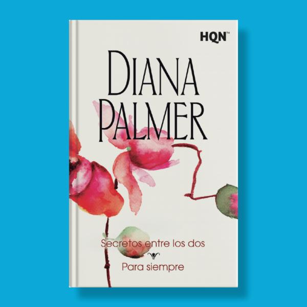 Secretos entre los dos para siempre - Diana Palmer - Harlequin