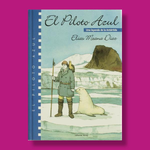 El piloto azul - Elias Meana Diaz - Editorial Noray