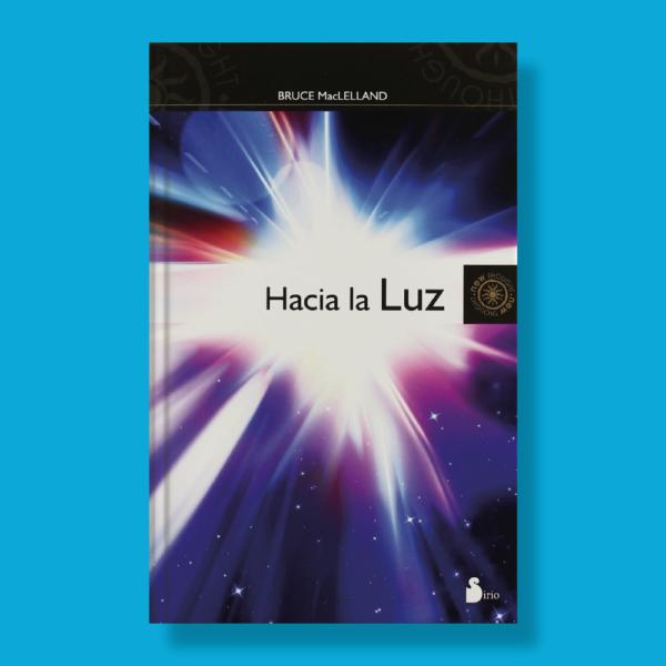 Hacia la luz - Bruce MacLelland - Editorial Sirio
