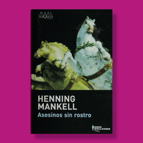 Asesinos sin rostro - Henning Mankell - Maxi TusQuets