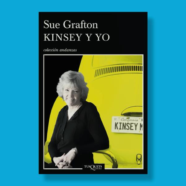 Kinsey y yo - Sue Grafton - TusQuets