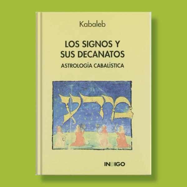 Los signos y sus decanatos - Kabaleb - Indigo