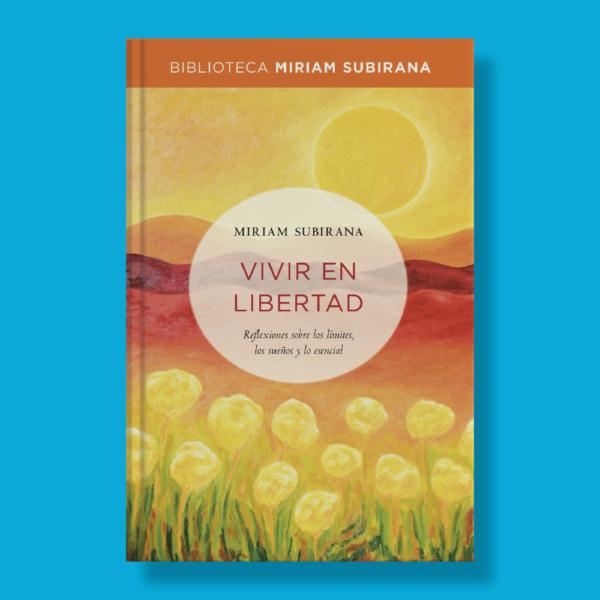 Vivir en libertad - Miriam Subirana - RBA