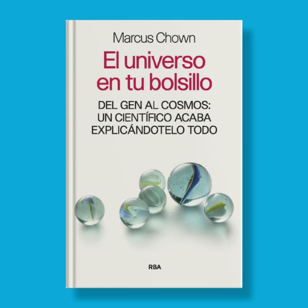 El universo en tu bolsillo - Marcos Chown - RBA