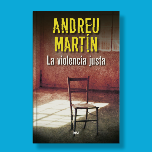 La violencia justa - Andreu Martín - RBA
