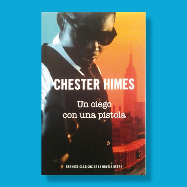 Un ciego con una pistola - Chester Himes - RBA
