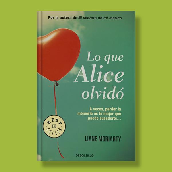 Lo que Alice olvidó - Liane Moriarty - Debolsillo