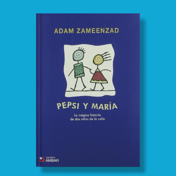 Pepsi y María - Adam Zameenzad - Ambar