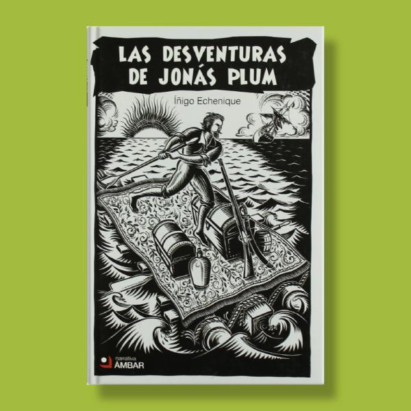 Las desventuras de Jonás plum - Iñigo Echenique - Ambar