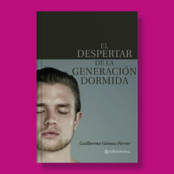 El despertar de la generación dormida - Guillermo Gómez-Ferrer - Sello Editorial