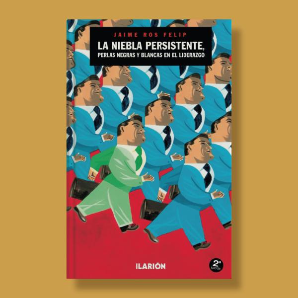 La niebla persistente: Perlas negras y blancas en el liderazgo - Jaime Ros Felip - Ilarion
