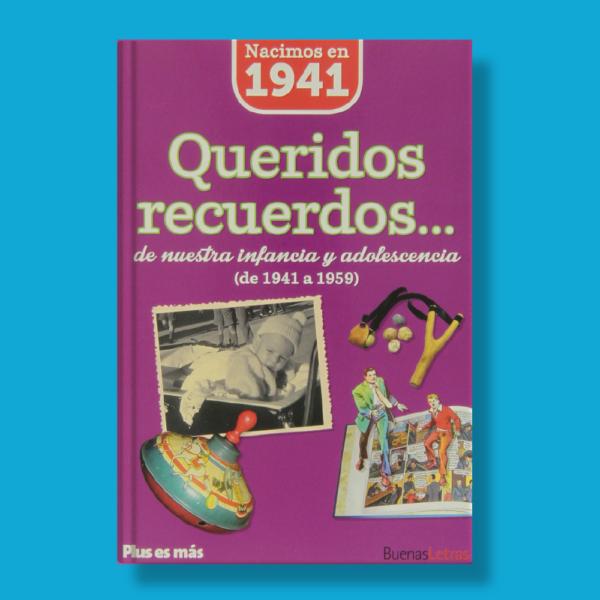 Queridos recuerdos de nuestra infancia y adolescencia(de 1941 a 1959) - Varios Autores - BuenasLetras