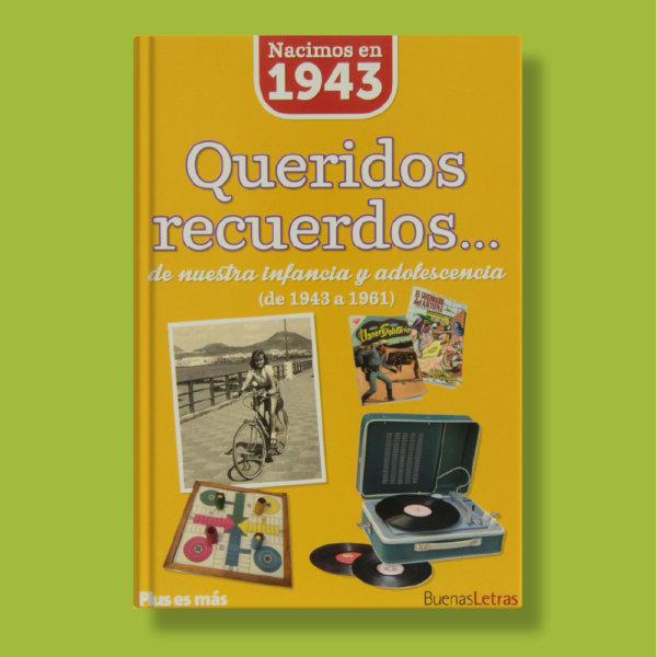 Queridos recuerdos de nuestra infancia y adolescencia(de 1943 a 1961) - Varios Autores - BuenasLetras