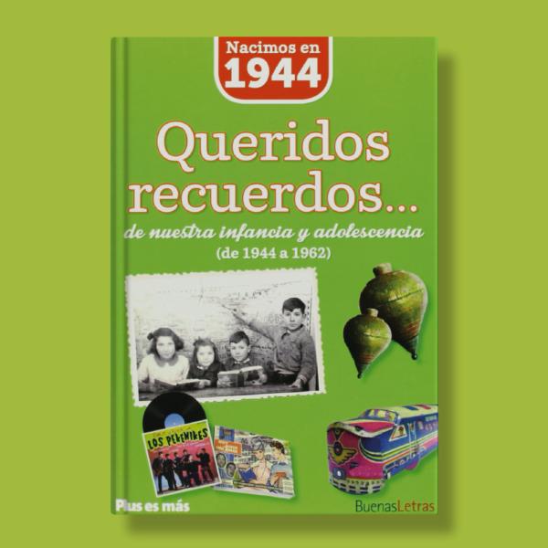 Queridos recuerdos de nuestra infancia y adolescencia(de 1944 a 1962) - Varios Autores - BuenasLetras