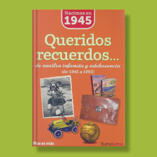 Queridos recuerdos de nuestra infancia y adolescencia(de 1945 a 1963) - Varios Autores - BuenasLetras