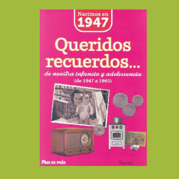 Queridos recuerdos de nuestra infancia y adolescencia(de 1947 a 1965) - Varios Autores - BuenasLetras