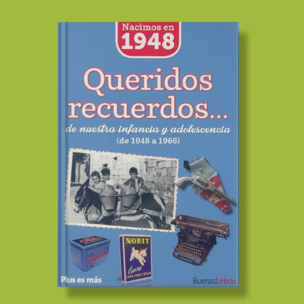 Queridos recuerdos de nuestra infancia y adolescencia(de 1948 a 1966) - Varios Autores - BuenasLetras