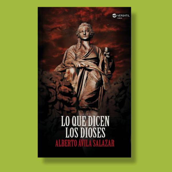 Lo que dicen los dioses - Alberto Ávila Salazar - Versatil