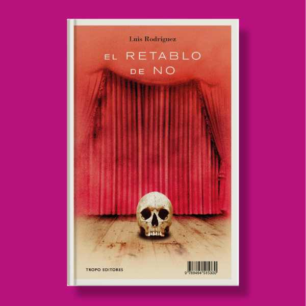 El retablo de no - Luis Rodríguez - Tropo Editores