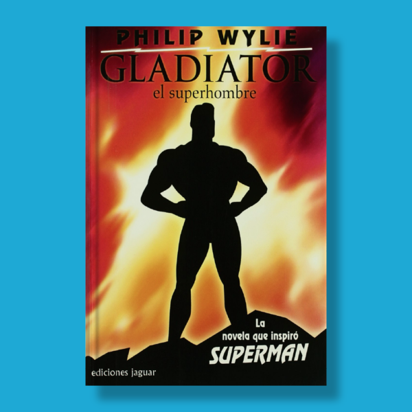 Gladiator: El superhombre - Phillip Wylie - Everest